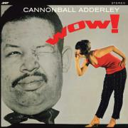 Adderley, Cannonball - Wow! + 2 Bonus Tracks